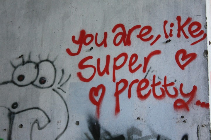 you are like, super pretty
